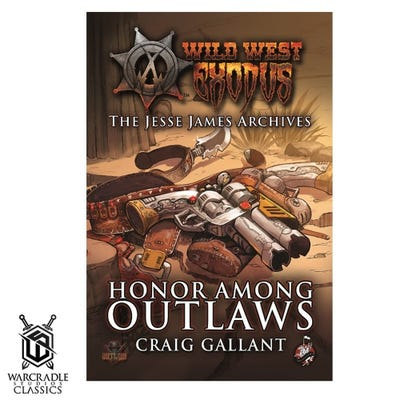 Warcradle Classics - Honor Among Outlaws Novel
