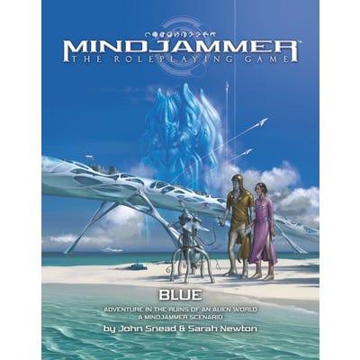 Mindjammer RPG: Blue - Adventure in the Ruins of an Alien World