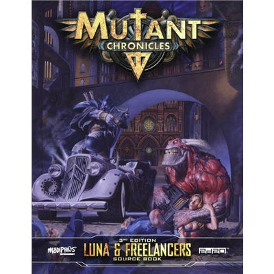 Luna & Freelancers Guidebook: Mutant Chronicles (Supplement)