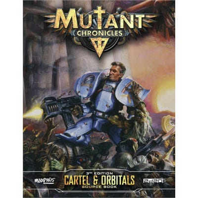 Cartel & Orbitals Guidebook: Mutant Chronicles Supplement