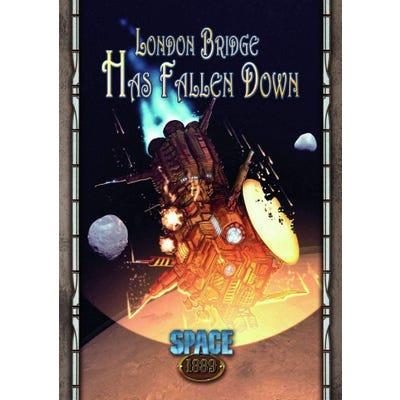 Space 1889 RPG Savage Worlds Edition: London Bridge Has Fallen Down